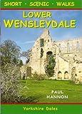 Lower Wensleydale: Short Scenic Walks (Walking Country)
