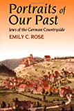 Portraits of Our Past, Emily C. Rose, 0827607067