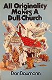 All Originality Makes a Dull Church, Dan Baumann, 088449053X