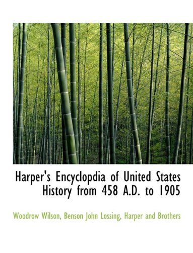 Harper's Encyclopdia of United States History from 458 A.D. to 1905 ebook