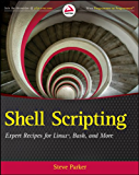Shell Scripting: Expert Recipes for Linux, Bash, and more