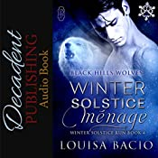 Winter Solstice Menage: Winter Solstice Run, Book 4 (Black Hills Wolves #34) | Louisa Bacio