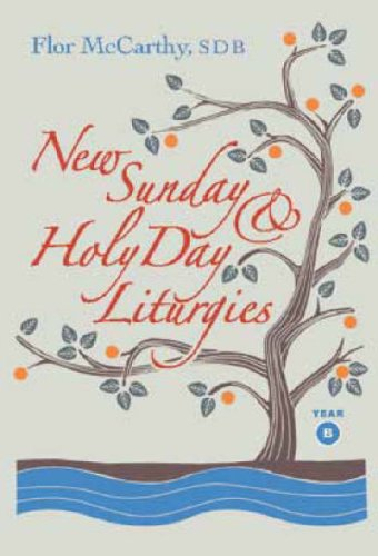 New Sunday and Holy Days Liturgies Year B Flor McCarthy
