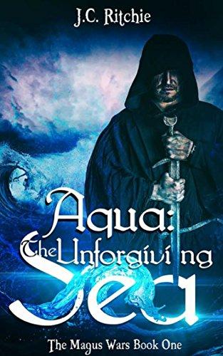 - Aqua: The Unforgiving Sea: The Magus Wars Book One