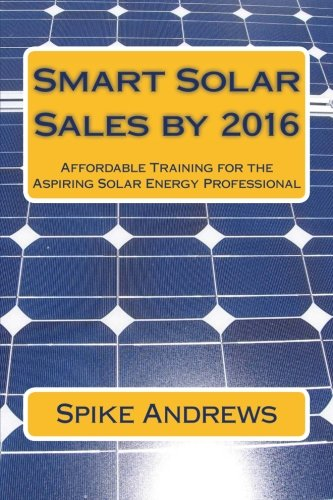 Smart Solar Sales by 2016: Affordable Training for the Aspir