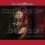 Loreena's Gift   Colleen M. Story