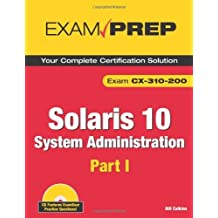 Solaris 10 System Administration Exam Prep: CX-310-200, Part I (2nd Edition) by Bill Calkins (2008-09-22)