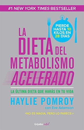 La dieta del metabolismo acelerado (Colección Vital): La última dieta que harás en