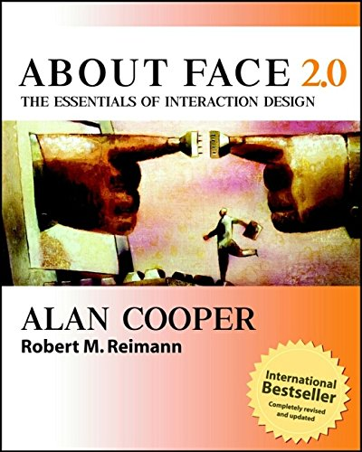 About Face 2.0: The Essentials of Interaction Design -