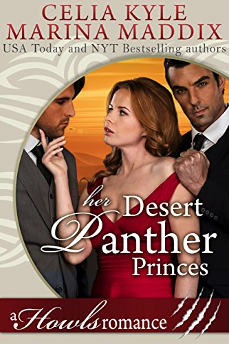Panthers Cell - Her Desert Panther Princes - Howls Romance (Paranormal Shapeshifter Romance) (Celia & Marina Howls Romance Book 3)