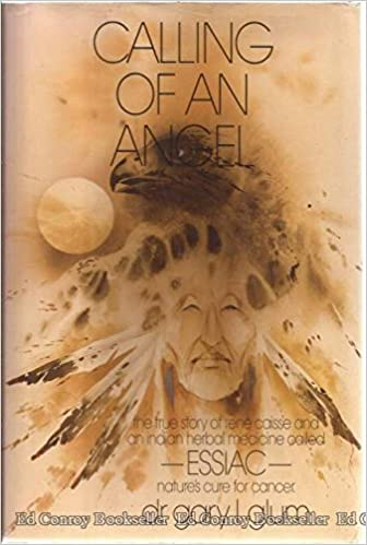 Calling of an Angel: The True Story of Rene Caisse and an Indian