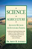 Science in Agriculture: Advanced Methods for Sustainable Farming