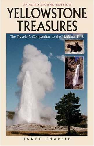 Yellowstone Treasures: The Traveler's Companion to the National Park Paperback – May 1, 2005
