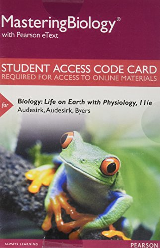 Mastering Biology with Pearson eText -- Standalone Access Card -- for Biology: Life on Earth with Physiology (11th Edition)