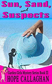 Sun, Sand, and Suspects: A Garden Girls Cozy Mystery (Garden Girls Christian Cozy Mystery Series Book 11)