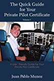 The Quick Guide for Your Private Pilot Certificate, Pablo Munoz, 1420845608