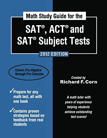 Math Study Guide for the SAT, ACT and SAT Subject Tests: 2012 Edition (Math Study Guide for the SAT, ACT, & SAT Subject (Act Subject)