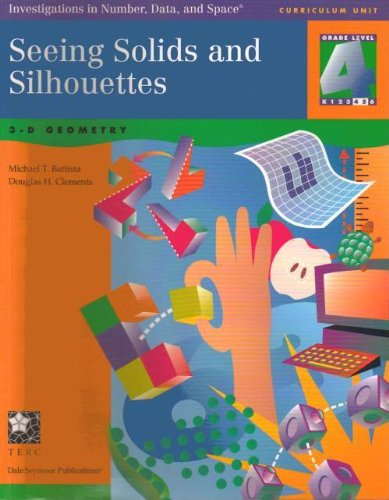 Seeing Solids and Silhouettes: 3-D Geometry (Investigations in Number, Data and Space, Grade 4)
