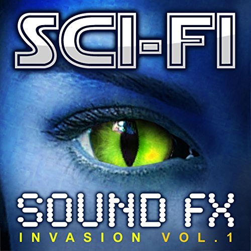 Sci-Fi Sound Effects Invasion, Vol. 1 (High Quality Science Fiction Special Audio FX Set) ()