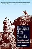 The Legacy of the Mastodon, Keith Stewart Thomson, 0300151292