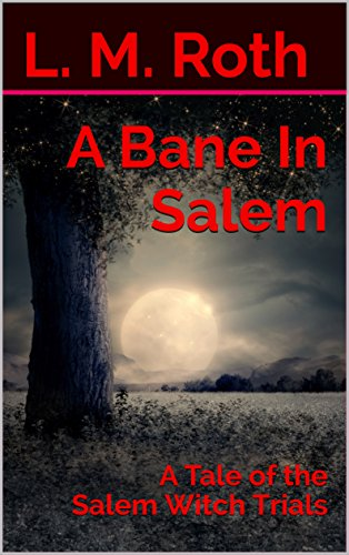 A Bane In Salem: A Tale of the Salem Witch (Halloween In Salem 2017)