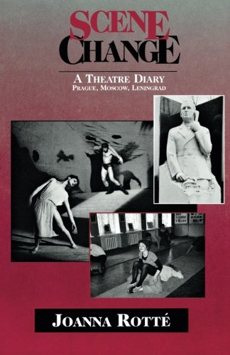 Scene Change - A Theatre Diary: Prague, Moscow, Leningrad