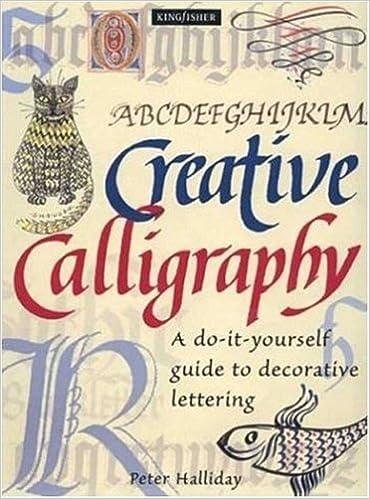 Creative calligraphy a do it yourself guide to decorative lettering creative calligraphy a do it yourself guide to decorative lettering peter halliday 0046442975391 amazon books solutioingenieria Choice Image
