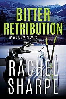 Bitter Retribution (Jordan James, PI Series) by [Sharpe, Rachel]