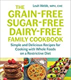 The Grain-Free, Sugar-Free, Dairy-Free Family