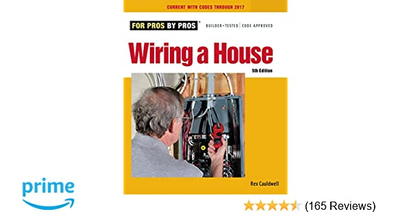 wiring a house 5th edition for pros by pros rex cauldwell rh amazon com rex cauldwell book wiring a house rex cauldwell wiring a house 4th edition