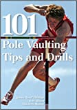 "101 Pole Vaulting Tips and Drills, James ""Zero"" Eldridge and Kris Allison, 1606791346"
