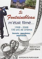 Si Fontainebleau m'était filmé : Hollywood en forêt