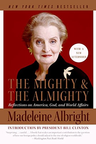 The Mighty and the Almighty: Reflections on America, God, and World Affairs [Madeleine Albright] (Tapa Blanda)