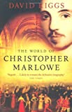 Front cover for the book The World of Christopher Marlowe by David Riggs