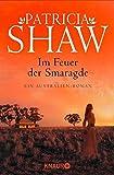Im Feuer der Smaragde: Ein Australien-Roman (Eine Saga aus dem Tal der Lagunen)