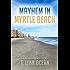 Mayhem in Myrtle Beach