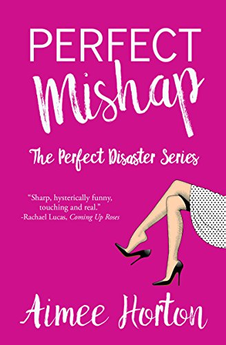 Perfect Mishap (Perfect Disaster Book 2)