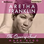 Aretha Franklin: The Queen of Soul | Mark Bego
