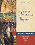 Bundle: the Brief American Pageant: a History of the Republic, Volume II: since 1865, 8th + History CourseMate with EBook Printed Access Card : The Brief American Pageant: a History of the Republic, Volume II: since 1865, 8th + History CourseMate with EBook Printed Access Card, Kennedy and Kennedy, David M., 0495965405