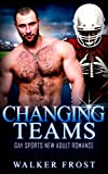 Changing Teams: Gay Sports New Adult Romance Kindle Edition