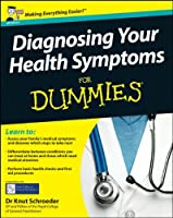 Diagnosing Your Health Symptoms For Dummies