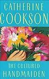 The Cultured Handmaiden, Catherine Cookson, 0684808552