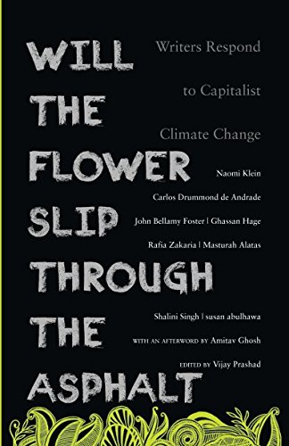 Will the Flower Slip Through the Asphalt: Writers Respond to Capitalist Climate Change