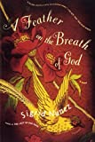 A Feather on the Breath of God, Sigrid Nunez, 0312422733