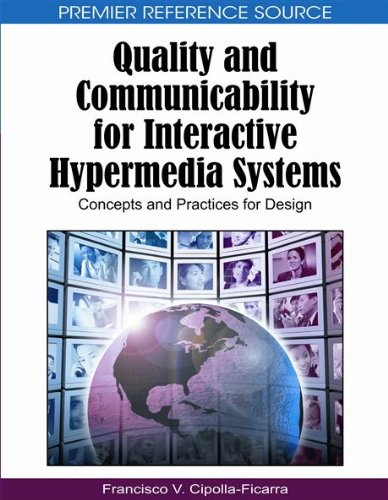 [PDF] Quality and Communicability for Interactive Hypermedia Systems: Concepts and Practices for Design Free Download | Publisher : Information Science Reference | Category : Computers & Internet | ISBN 10 : 1615207635 | ISBN 13 : 9781615207633
