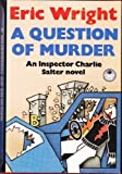 A Question of Murder, Eric Wright, 0684190001