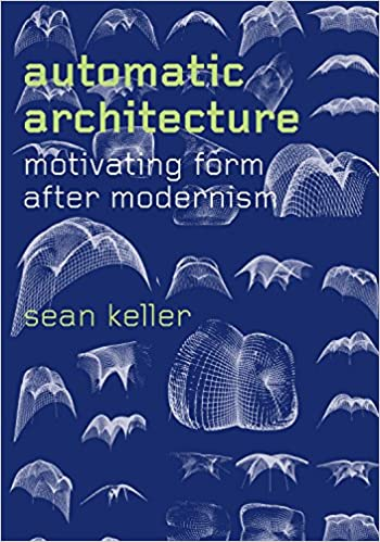 Amazon automatic architecture motivating form after automatic architecture motivating form after modernism 1st edition kindle edition fandeluxe Gallery