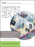 Learning in 3D: Adding a New Dimension toEnterprise Learning and Collaboration