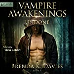 Undone: Vampire Awakenings, Book 5 | Brenda K. Davies
