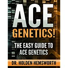 Ace Genetics!:The EASY Guide to Ace Genetics: (Genetics Study Guide, Genetics Review)